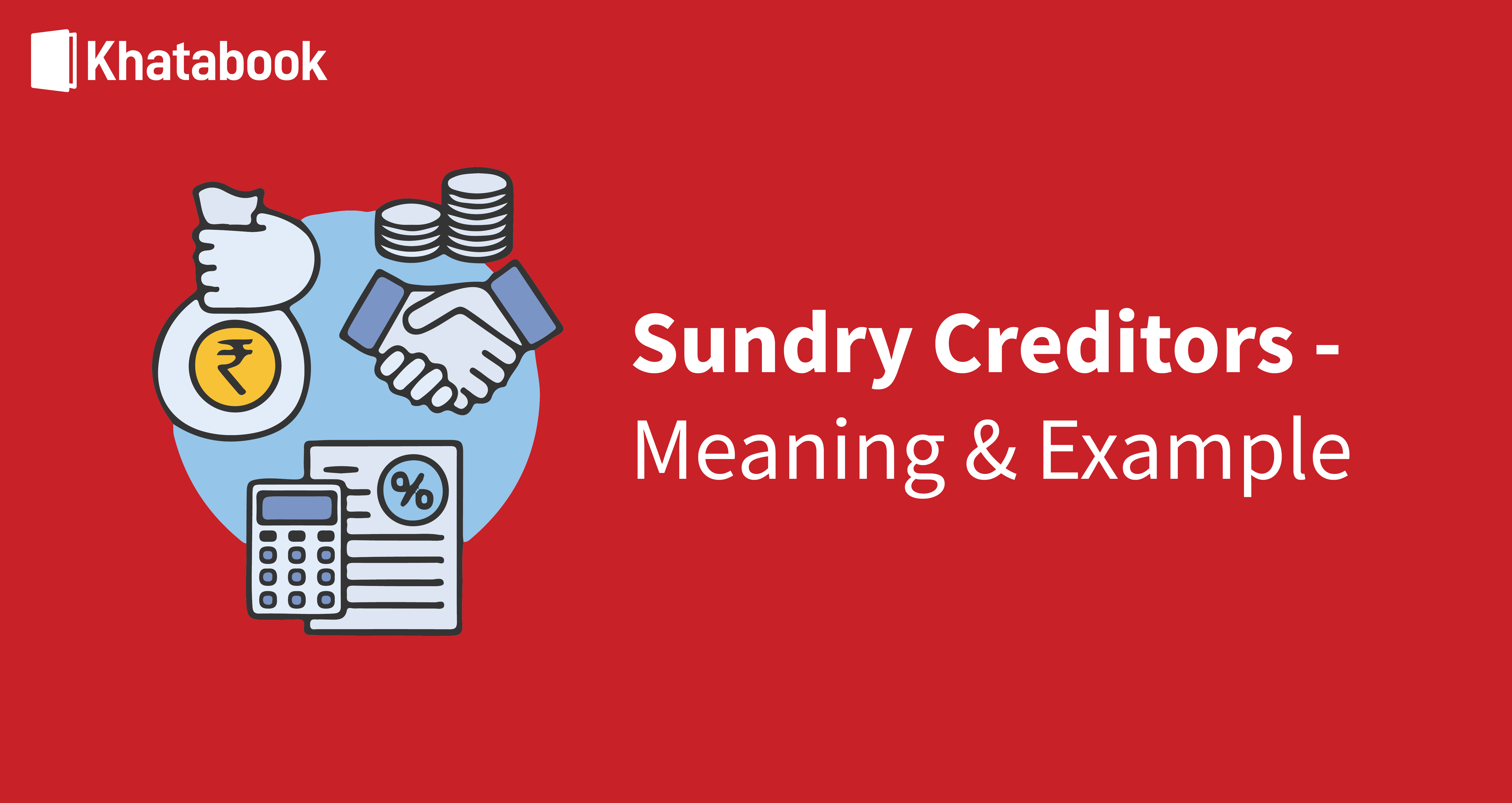 What are Sundry Creditors: Meaning & Examples