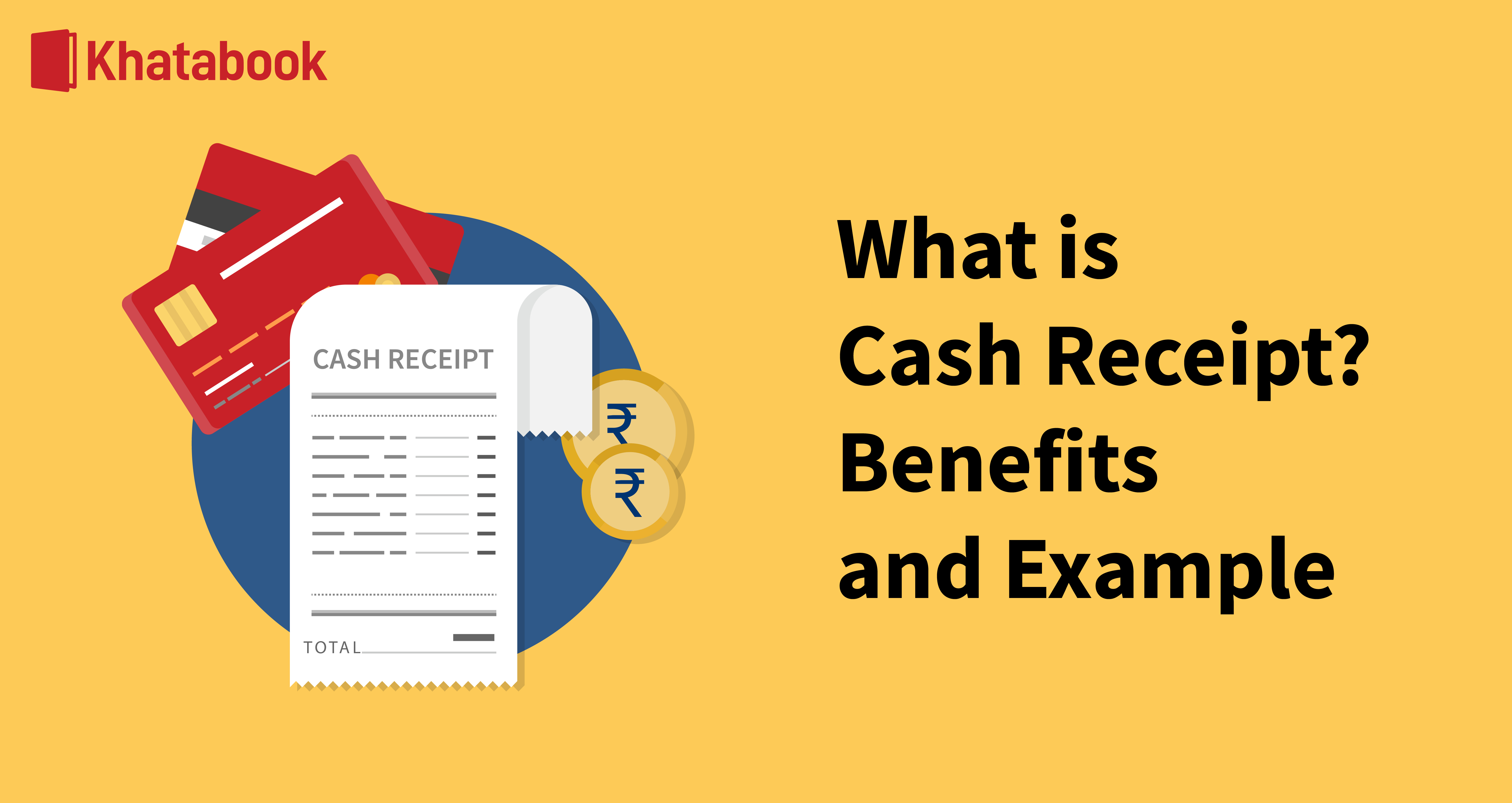 Know the Benefits of Cash Receipts With Examples