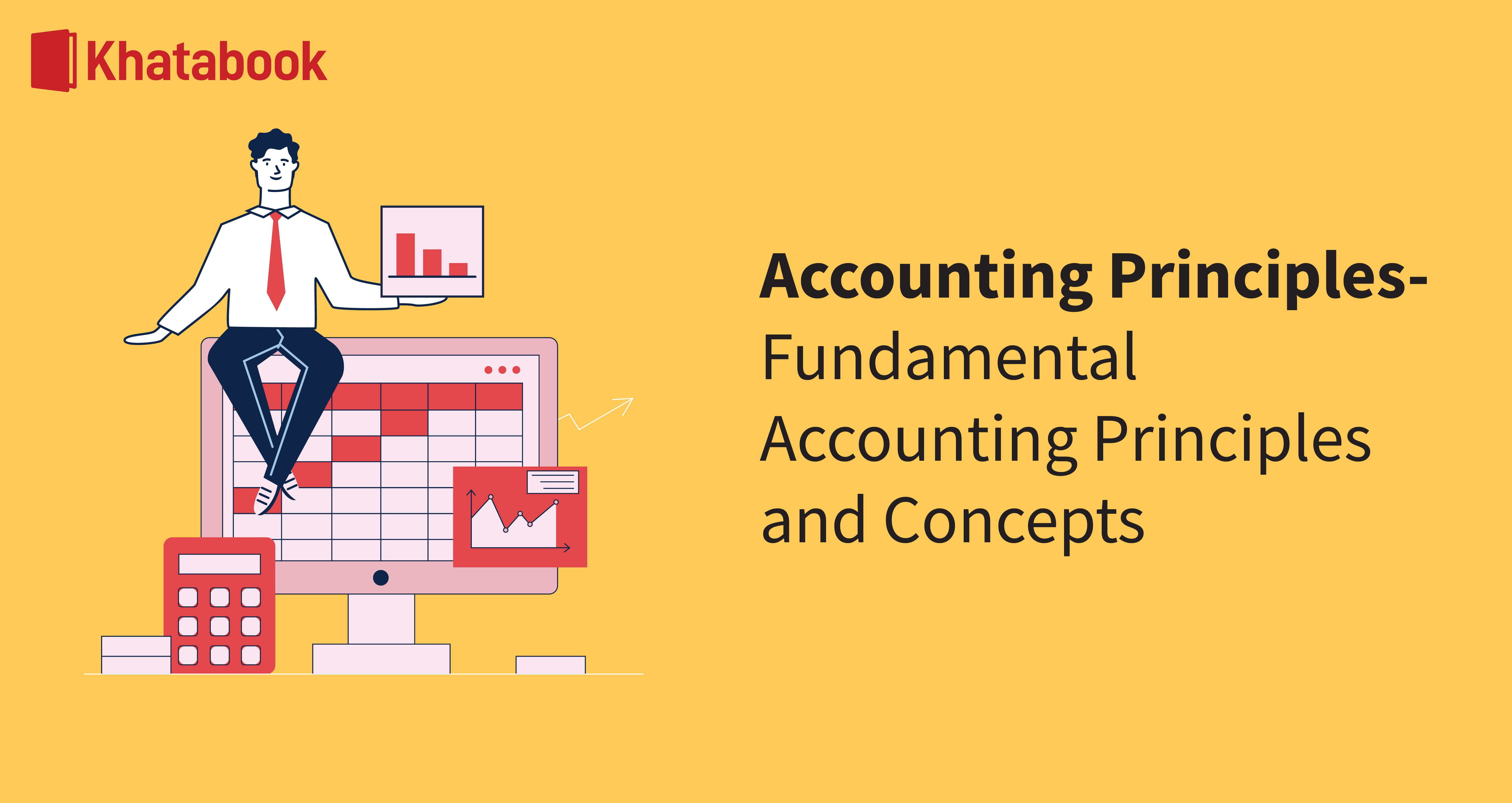 Learn About Accounting Principles and Concepts