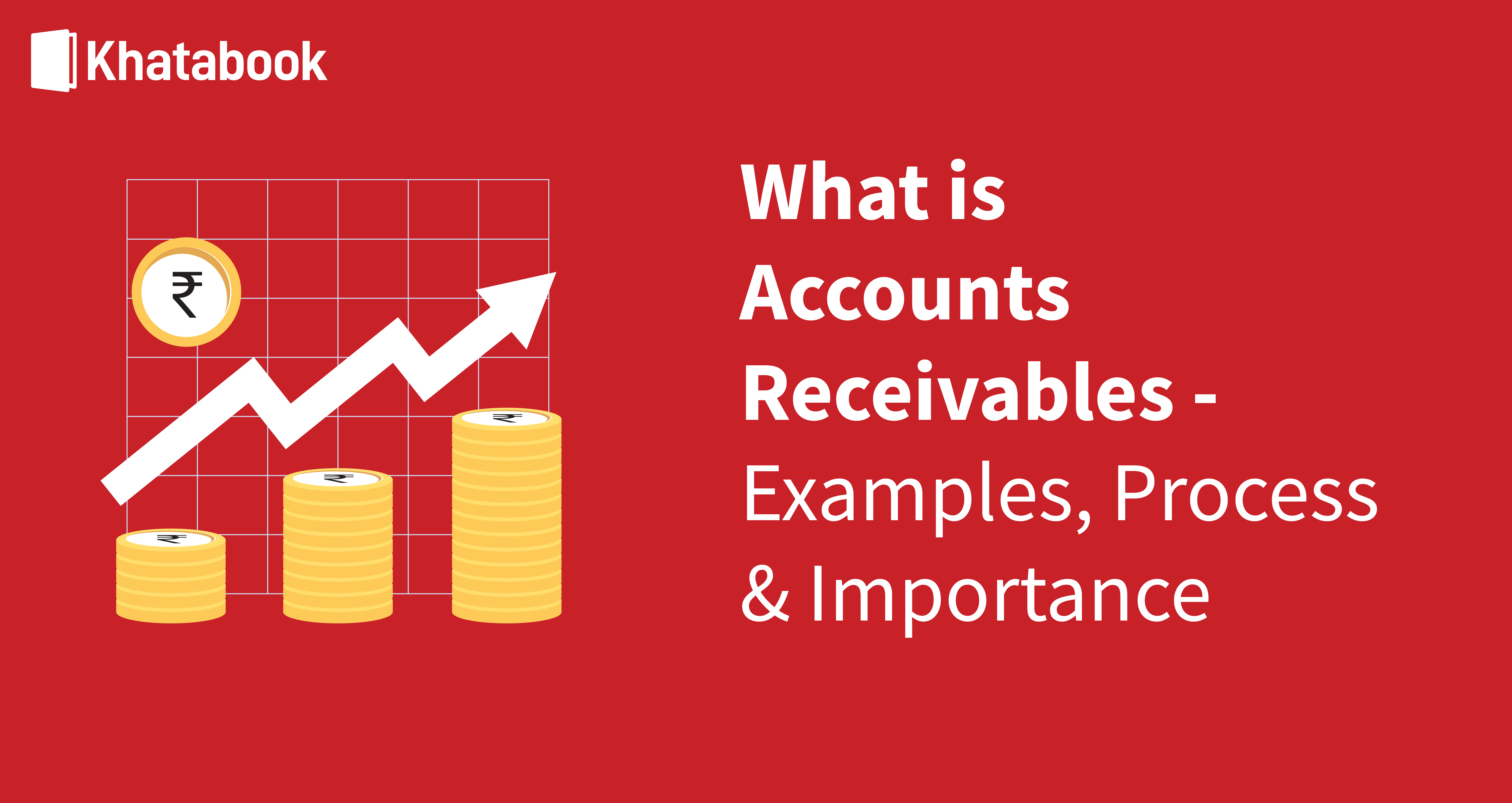 What is Accounts Receivables?