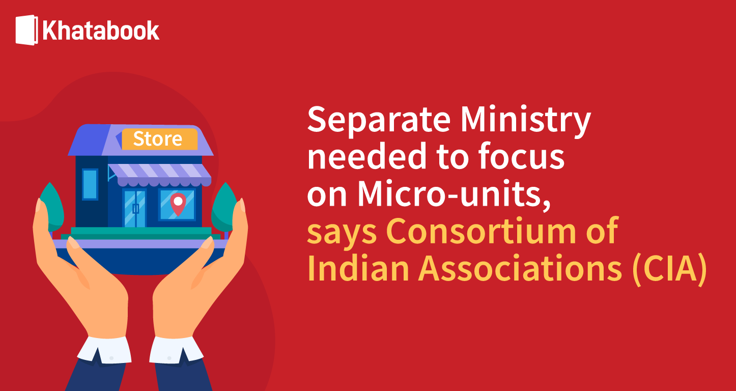 Separate Ministry needed to focus on micro-units, says CIA