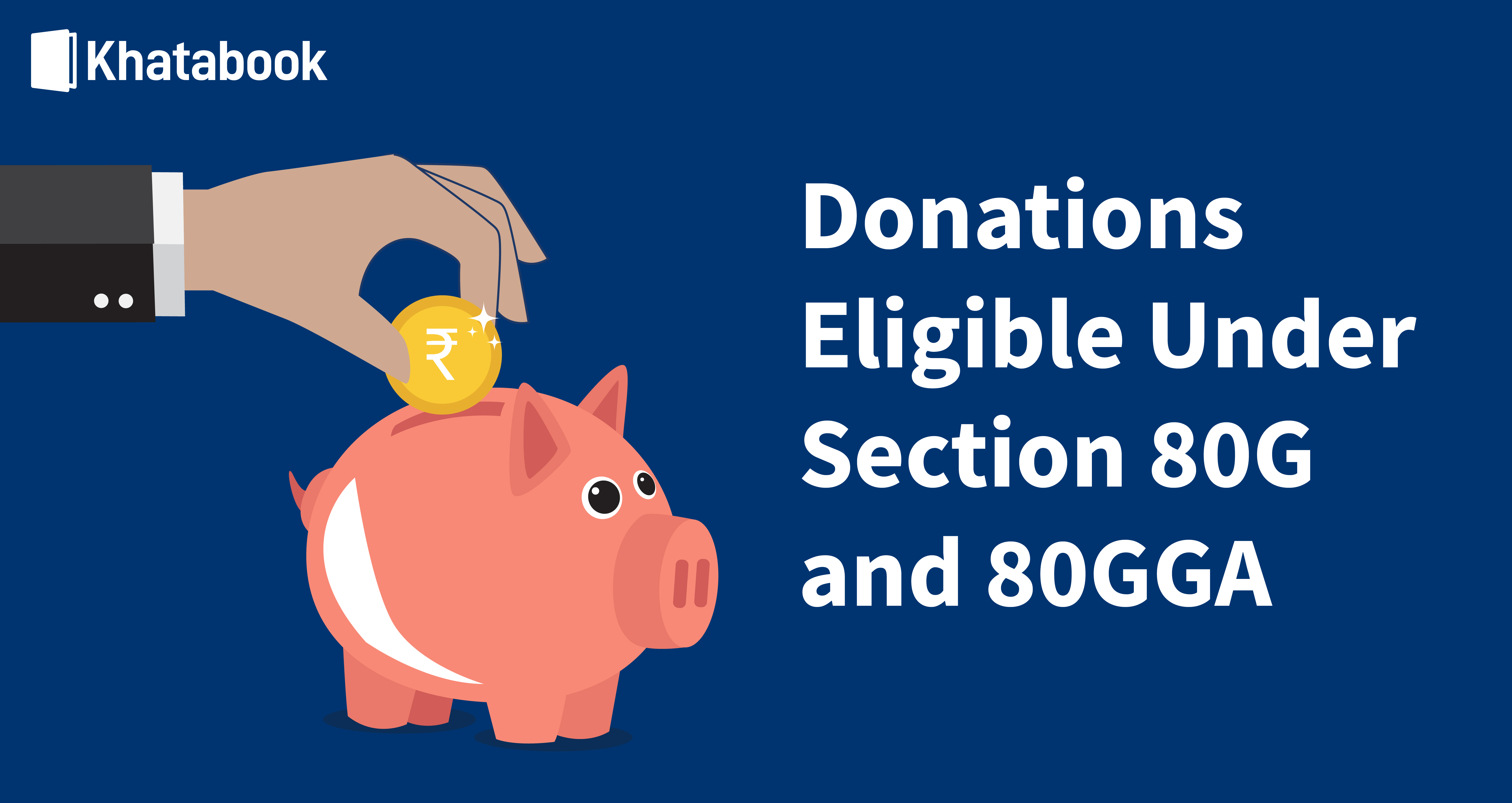 What Are The Donations Eligible Under Section 80G and 80GGA?