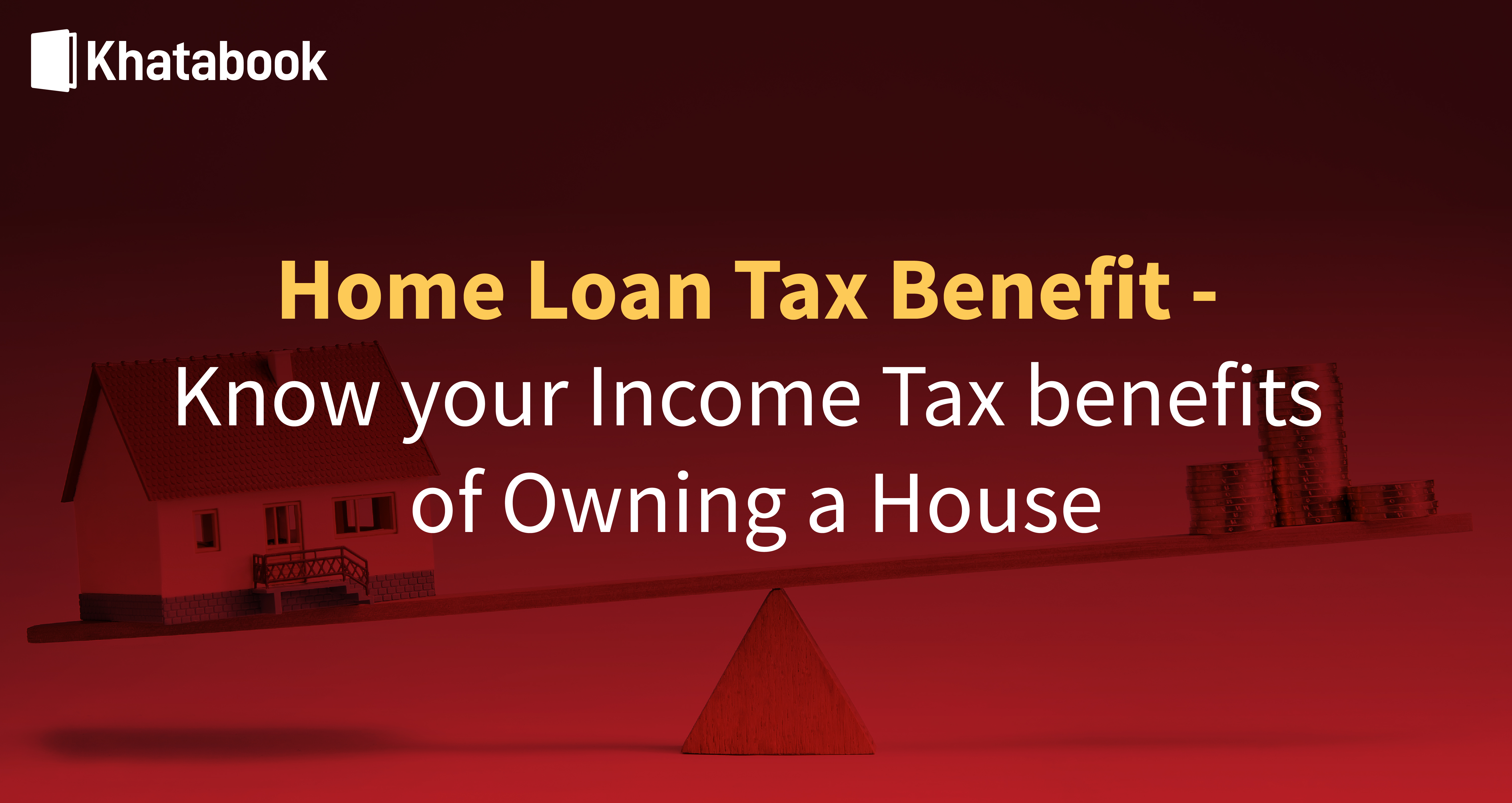 What are the Income Tax Benefits Of Owning A House