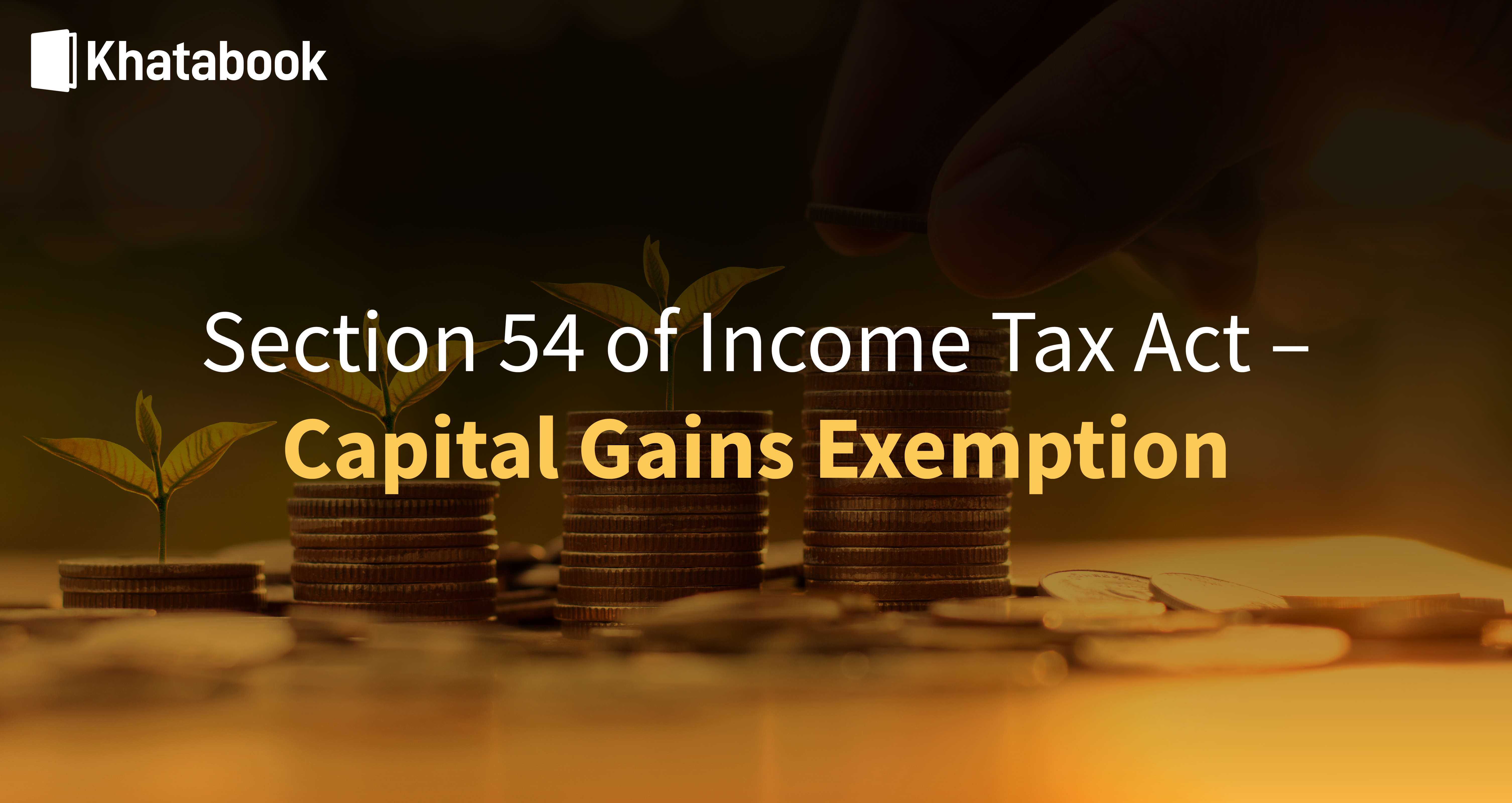 What are the Capital Gains Exemption Under Section 54 of Income Tax Act