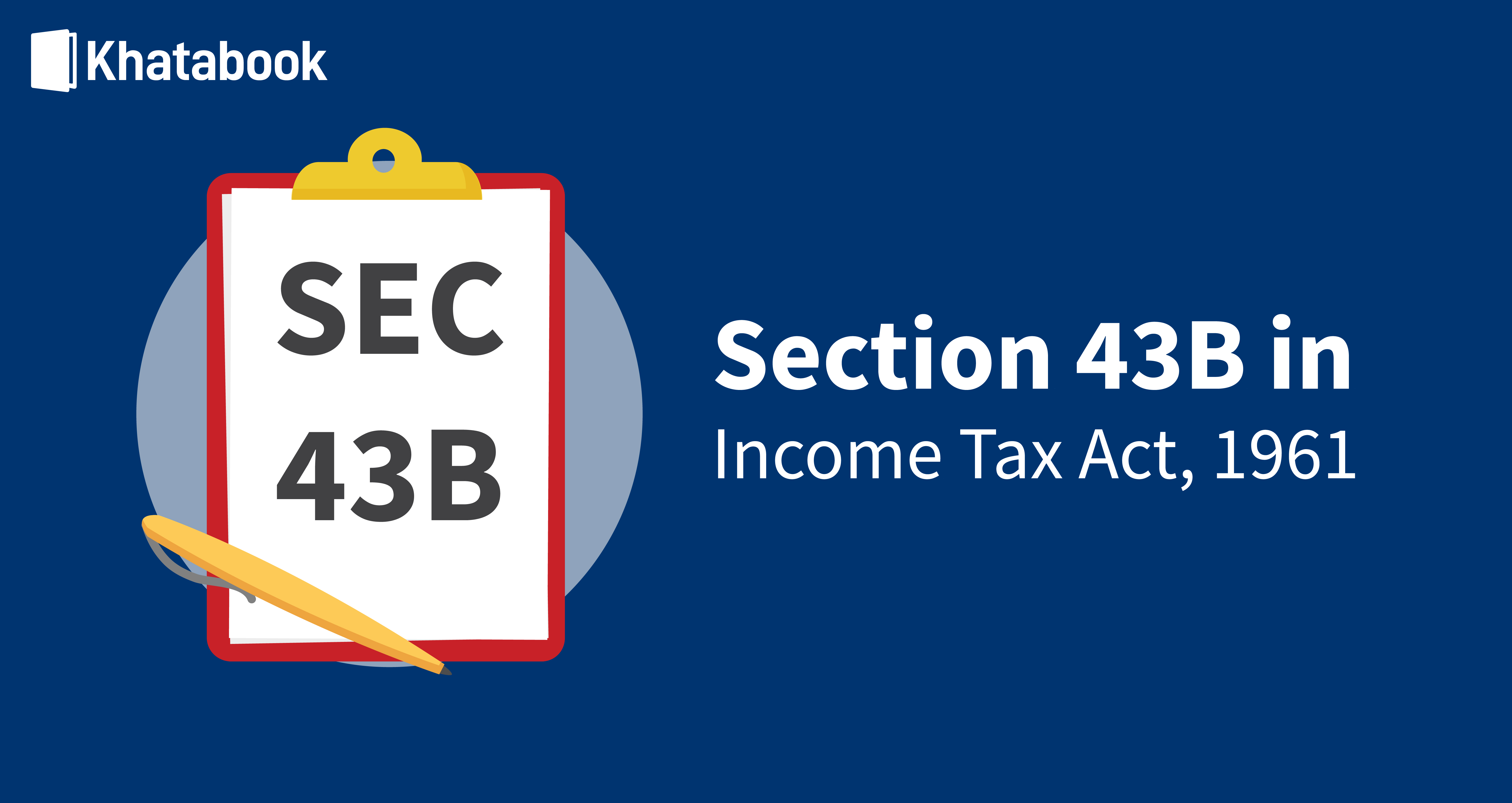 Know About Section 43B in Income Tax Act 1961